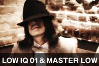 LOW IQ 01 & MASTER LOW