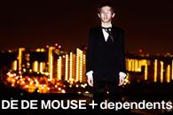 DE DE MOUSE + dependents