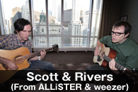 Scott & Rivers(From ALLiSTER & weezer)